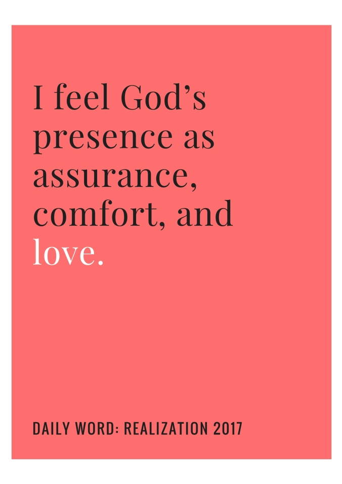 I feel God_s presence as assurance, comfort, and love.